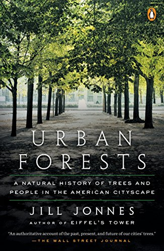 urban-forests-a-natural-history-of-trees-and-people-in-the-american-cityscape