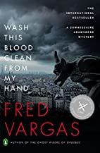 Wash This Blood Clean From My Hand by Fred…