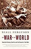 Niall Ferguson: The War of the World: Twentieth-Century Conflict and the Descent of the West