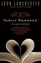 Family Romance: A Love Story by John…