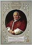 Cahill, Thomas: Pope John XXIII: A Life (Penguin Lives)