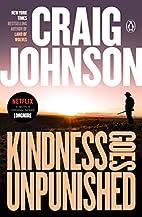 Kindness Goes Unpunished: A Walt Longmire…