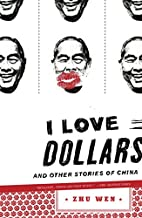 I Love Dollars and Other Stories of China by…