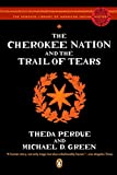 Perdue, Theda: The Cherokee Nation and the Trail of Tears (The Penguin Library of American Indian History)
