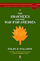 The Shawnees and the War for America by…