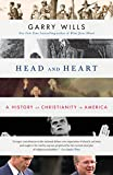 Wills, Garry: Head and Heart: A History of Christianity in America