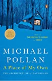 Pollan, Michael: A Place of My Own: The Architecture of Daydreams