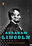Keneally, Thomas: Abraham Lincoln: A Life (Penguin Lives)