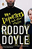 Doyle, Roddy: The Deportees: And Other Stories[ THE DEPORTEES: AND OTHER STORIES ] by Doyle, Roddy (Author) Jan-01-09[ Paperback ]