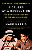 Harris, Mark: Pictures at a Revolution: Five Movies and the Birth of the New Hollywood