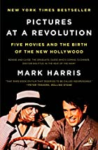 Pictures at a Revolution: Five Movies and&hellip;