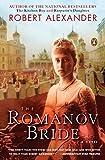 Alexander, Robert: The Romanov Bride: A Novel