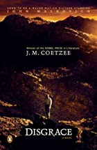 Disgrace: A Novel by J. M. Coetzee