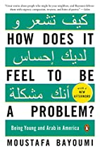 How Does It Feel to Be a Problem?: Being…