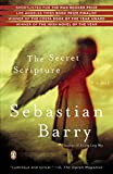 Barry, Sebastian: The Secret Scripture: A Novel