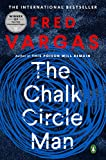 Vargas, Fred: The Chalk Circle Man: A Commissaire Adamsberg Mystery (Commissaire Adamsberg Mysteries)