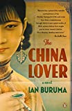 Buruma, Ian: The China Lover: A Novel