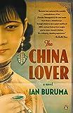 Buruma, Ian: The China Lover: A Novel