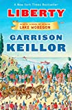 Keillor, Garrison: Liberty: A Novel of Lake Wobegon (Lake Wobegon Novels)