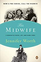 The Midwife: A Memoir of Birth, Joy, and…