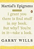 Wills, Garry: Martial's Epigrams: A Selection