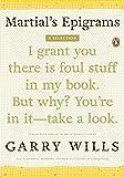 Wills, Garry: Martial's Epigrams: A Selection
