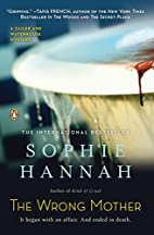 The Wrong Mother: A Novel by Sophie Hannah