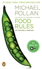 Food Rules: An Eater's Manual by Michael…