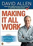 David Allen: Making It All Work