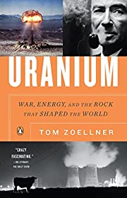 Uranium: War, Energy, and the Rock That…