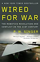 Wired for War: The Robotics Revolution and&hellip;