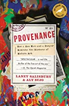 Provenance: how a con man and a forger…