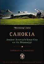 Cahokia: Ancient America's Great City…