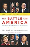 Balz, Dan: The Battle for America: The Story of an Extraordinary Election
