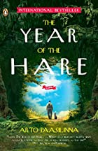 The Year of the Hare: A Novel by Arto…