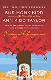 Kidd, Sue Monk: Traveling with Pomegranates: A Mother and Daughter Journey to the Sacred Places of Greece, Turkey, and France