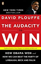 The Audacity to Win: How Obama Won and How…