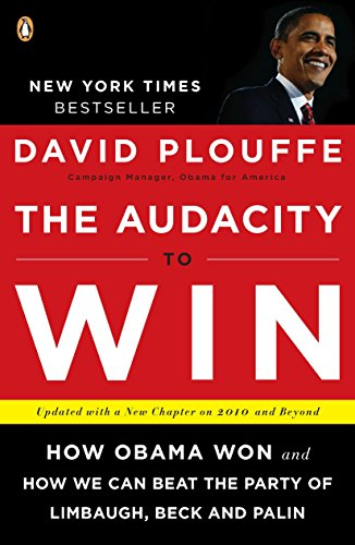the-audacity-to-win-how-obama-won-and-how-we-can-beat-the-party-of-limbaugh-beck-and-palin