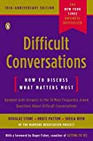 Stone, Douglas: Difficult Conversations: How to Discuss What Matters Most