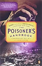 The Poisoner's Handbook: Murder and the…