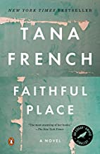 Faithful Place: A Novel by Tana French