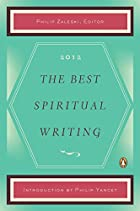 The Best Spiritual Writing 2012 by Philip…