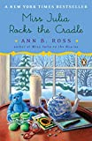 Ross, Ann B.: Miss Julia Rocks the Cradle: A Novel