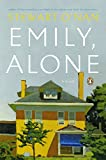 O'Nan, Stewart: Emily, Alone: A Novel
