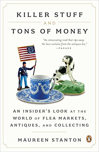 killer-stuff-and-tons-of-money-an-insiders-look-at-the-world-of-flea-markets-antiques-and-collecting