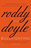 Doyle, Roddy: Bullfighting: Stories