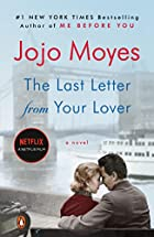 The Last Letter from Your Lover: A Novel by…
