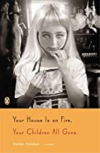 Your House Is on Fire, Your Children All…
