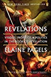 Pagels, Elaine: Revelations: Visions, Prophecy, and Politics in the Book of Revelation