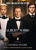 Albert Nobbs: A Novella by George Moore